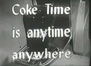 Coke Time is anytime, anywhere