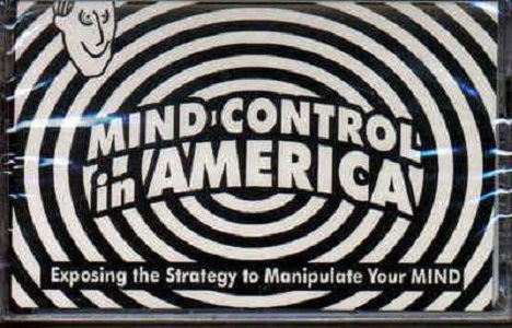 Mind Control in America: Exposing the Strategy to Manipulate Your Mind