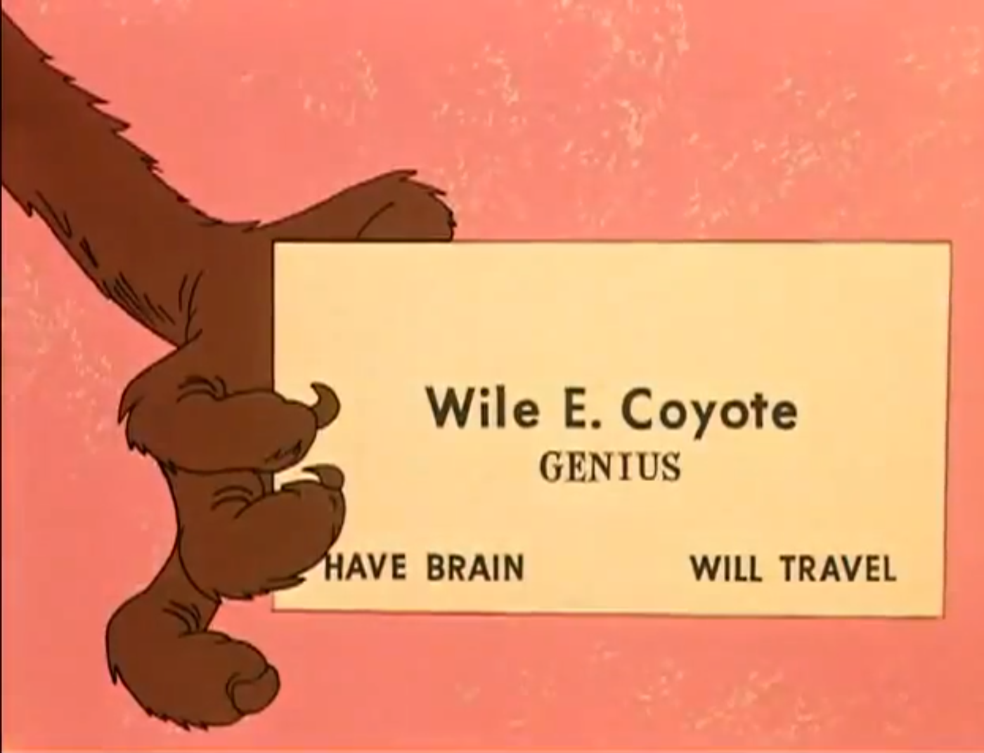 Wile E. Coyote - Genius - Have Brain, Will Travel
